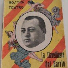 Libros antiguos: NOSTRE TEATRO Nº 30 - LA CLAVELLINERA DEL BARRIO - POR PACO BARCHINO - AÑO 1931. Lote 175216529