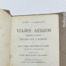 Libros antiguos: VIAJES AEREOS XIX CAMILIO FAMMARION. Lote 175238328
