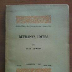 Libros antiguos: 1ª EDICIÓN 1936 REFRANYS I DITES - JOAN AMADES / NUMERADO EJEMPLAR 106. Lote 175266220