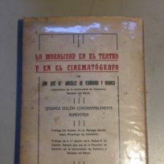 Libros antiguos: VALLADOLID. ECHEVARRÍA. LA MORALIDAD EN EL TEATRO Y EN EL CINEMATÓGRAFO. 1922.. Lote 175294058