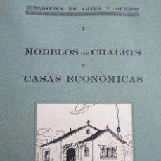Libros antiguos: PRIMERA EDICIÓN (1930) DE MODELOS DE CHALETS Y CASAS ECONÓMICAS. Lote 175295229