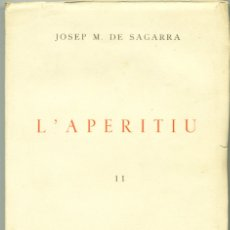 Libros antiguos: L'APERITIU II JOSEP M. DE SAGARRA, 126/300. 1937. 1ª ED.. Lote 175300007