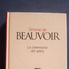 Libros antiguos: LA CEREMONIA DEL ADIÓS,SIMONE DE BEAUVOIR, CLASICOS DEL SIGLO XX,NÚM 26 ,2003 . Lote 175339498