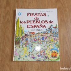 Libros antiguos: FIESTAS DE LOS PUEBLOS DE ESPAÑA - COLECCION SABER - PILARIN BAYES - JUAN SOLER AMIGO - 1993. Lote 175363027