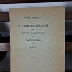 Libros antiguos: DISCURS DE GRACIES DELS JOCS FLORALS DE BARCELONA. IMP. LA RENAIXENÇA. 1931.. Lote 175413659