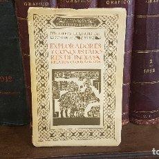 Libros antiguos: EXPLORADORES Y CONQUISTADORES DE INDIAS: RELATOS GEOGRAFICOS. 1934. JUAN DANTÍN CERECEDA. Lote 175418690