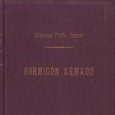 Libros antiguos: PEÑA BOEUF, ALFONSO: HORMIGON ARMADO. 1933. DEDICATORIA AUTÓGRAFA DEL AUTOR. Lote 175429010