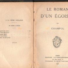 Libros antiguos: LE ROMAN D´UN ÉGOÏSTE (CHAMPOL) 1927. Lote 175456873
