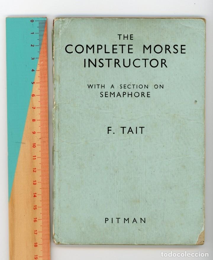 THE COMPLETE MORSE INSTRUCTOR. F TAIT.1944. MANUAL DE MORSE. TELEGRAFÍA. TELEGRAFO (Libros Antiguos, Raros y Curiosos - Ciencias, Manuales y Oficios - Otros)