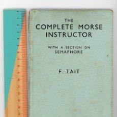 Libros antiguos: THE COMPLETE MORSE INSTRUCTOR. F TAIT.1944. MANUAL DE MORSE. TELEGRAFÍA. TELEGRAFO. Lote 175479713