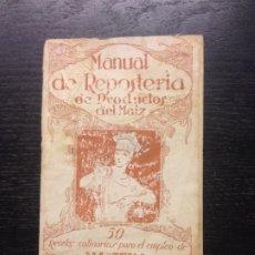 Libros antiguos: MANUAL DE REPOSTERIA DE PRODUCTOS DEL MAIZ, MAIZENA, CIRCA 1930. Lote 175495652