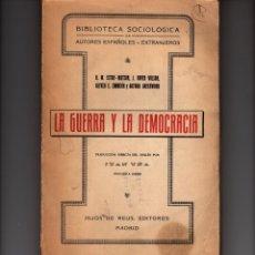 Libros antiguos: LA GUERRA Y LA DEMOCRACIA. R.W. SETON - WATSON, J. DOVER WILSON, ALFRED E, ZIMMERN Y ARTHUR FREENWOO. Lote 175500090