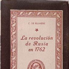 Libros antiguos: LA REVOLUCIÓN DE RUSIA EN 1762. Lote 175516918