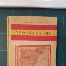 Libros antiguos: NUESTRA PATRIA.LECTURAS PARA FOMENTAR EL PATRIOTISMO EN LAS ESCUELAS ESPAÑOLAS.(1922) RUIZ AMADO,SJ. Lote 175517549