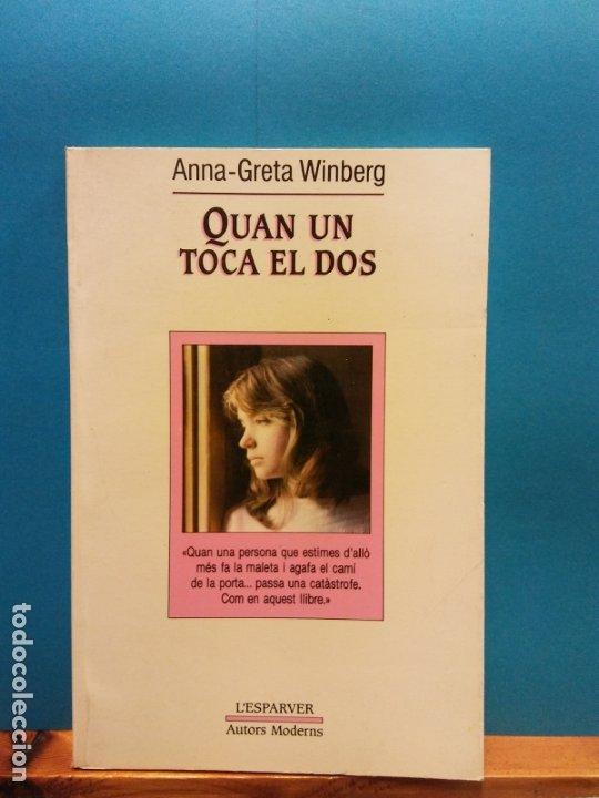 QUAN UN TOCA EL DOS. ANNA-GRETA WINBERG. EDICIONS DE LA MAGRANA (Libros Antiguos, Raros y Curiosos - Otros Idiomas)