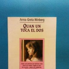 Libros antiguos: QUAN UN TOCA EL DOS. ANNA-GRETA WINBERG. EDICIONS DE LA MAGRANA. Lote 175560679