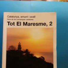 Libros antiguos: TOT EL MARESME,2. GUÍA DE LES COMARQUES CATALANES. JOAN OLIVA. EDITORIAL AMUNT I AVALL. Lote 175561069