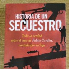 Libros antiguos: LIBRO - HISTORIA DE UN SECUESTRO (PUBLIO CORDÓN); CARMEN CORDÓN (2009) ED. TEMAS DE HOY. Lote 175598664