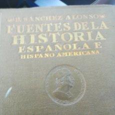 Libros antiguos: FUENTES DE LA HISTORIA ESPAÑOLA E HISPANO AMERICANA B SÁNCHEZ ALONSO MADRID, 1927. Lote 175664849