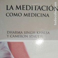 Libri antichi: LA MEDITACION COMO MEDICINA.DHARMA SINGH KHALSA Y CAMERON STAUTH.LUCIERNAGA. Lote 175668319