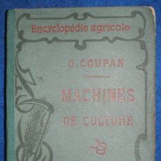 Libros antiguos: COUPAN, G: MACHINES DE CULTURE. 1915. Lote 50717175