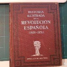 Libros antiguos: HISTORIA ILUSTRADA DE LA REVOLUCIÓN ESPAÑOLA (1870-1931). 2 TOMOS. 1931. Lote 175783227