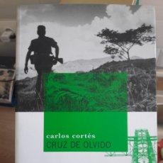 Libros antiguos: CRUZ DE OLVIDO CARLOS CORTÉS EDITORIAL: VEINTISIETELETRAS, 2008 RARO. Lote 175817474
