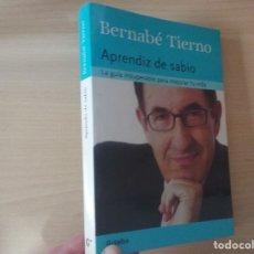Livres anciens: APRENDIZ DE SABIO: LA GUÍA INSUPERABLE PARA MEJORAR TU VIDA - BERNABÉ TIERNO. Lote 175842995