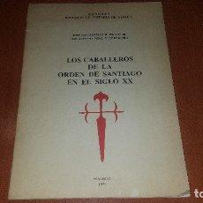 Libros antiguos: LOS CABALLEROS DE LA ORDEN DE SANTIAGO EN EL SIGLO XX, DE SANTALO Y DE BARNOLA, MADRID 1979. Lote 175852974