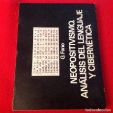 Libros antiguos: NEOPOSITIVISMO, ANÁLISIS DEL LENGUAJE Y CIBERNÉTICA, DE G. FANO, 1972, 166 PAGINAS, EN RUSTICA.. Lote 175856668