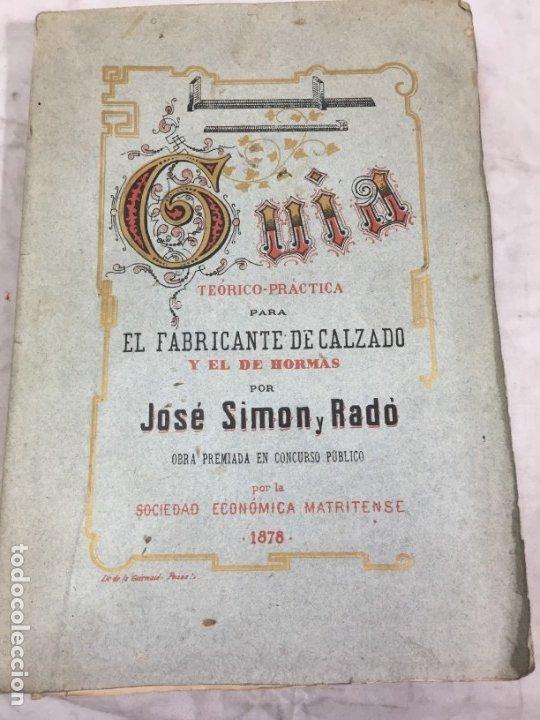 GUÍA TEÓRICO PRACTICA PARA FABRICANTE DE CALZADO Y HORMAS MADRID 1878 LÁMINAS DESPLEGABLES PATRON (Libros Antiguos, Raros y Curiosos - Bellas artes, ocio y coleccionismo - Otros)