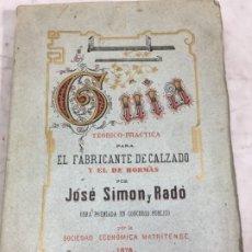 Libros antiguos: GUÍA TEÓRICO PRACTICA PARA FABRICANTE DE CALZADO Y HORMAS MADRID 1878 LÁMINAS DESPLEGABLES PATRON. Lote 175868287
