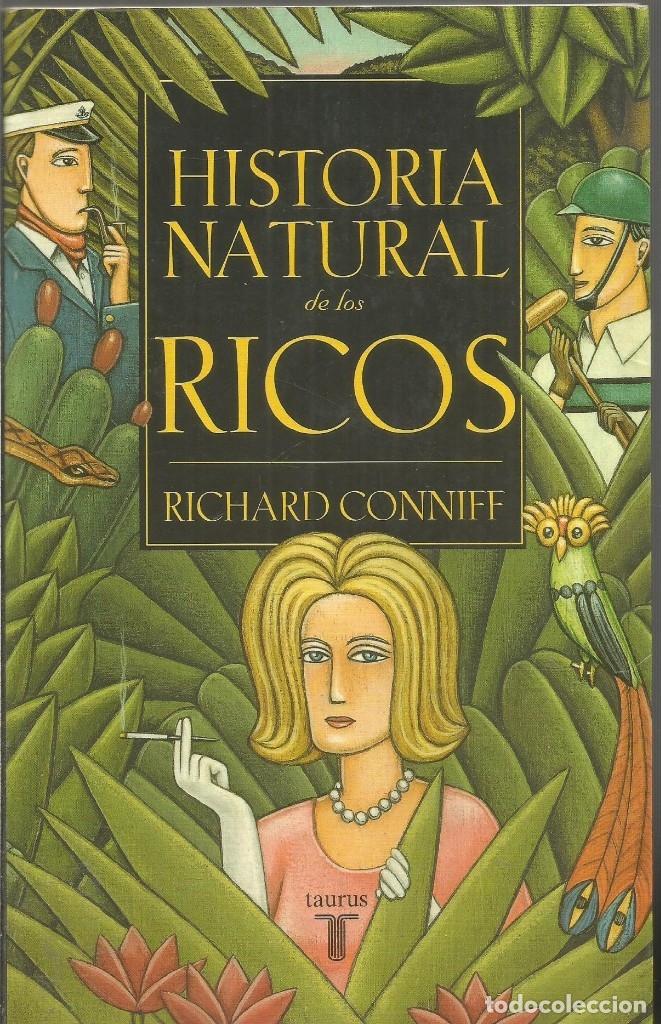 RICHARD CONNIFF. HISTORIA NATURAL DE LOS RICOS. TAURUS (Libros Antiguos, Raros y Curiosos - Pensamiento - Otros)