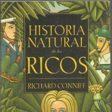 Libri antichi: RICHARD CONNIFF. HISTORIA NATURAL DE LOS RICOS. TAURUS. Lote 175870894
