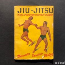 Libros antiguos: ARTES MARCIALES - JIU-JITSU. MÉTODO COMPLETO PARA LA DEFENSA Y EL ATAQUE. MOLINO 1954. Lote 175905288