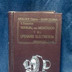 Livros antigos: MANUAL DEL MONTADOR OPERARIO ELECTRICISTA ROSENBERG ARALUCE 21X14,5CMS AÑOS 30. Lote 175907450
