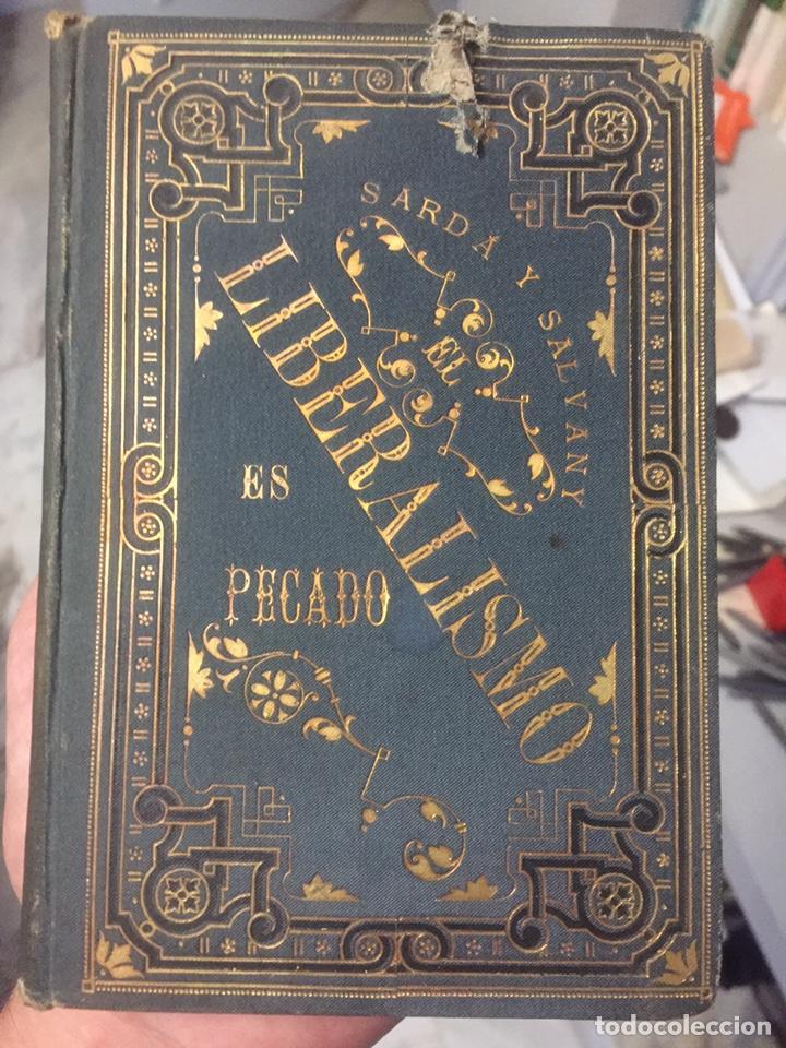 EL LIBERALISMO ES PECADO. CUESTIONES CANDENTES. FÉLIX SARDÁ Y SALVANY (1885) (Libros Antiguos, Raros y Curiosos - Pensamiento - Otros)