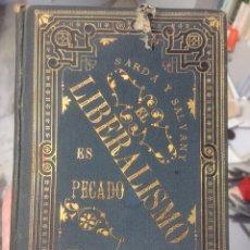 Libros antiguos: EL LIBERALISMO ES PECADO. CUESTIONES CANDENTES. FÉLIX SARDÁ Y SALVANY (1885). Lote 175933715