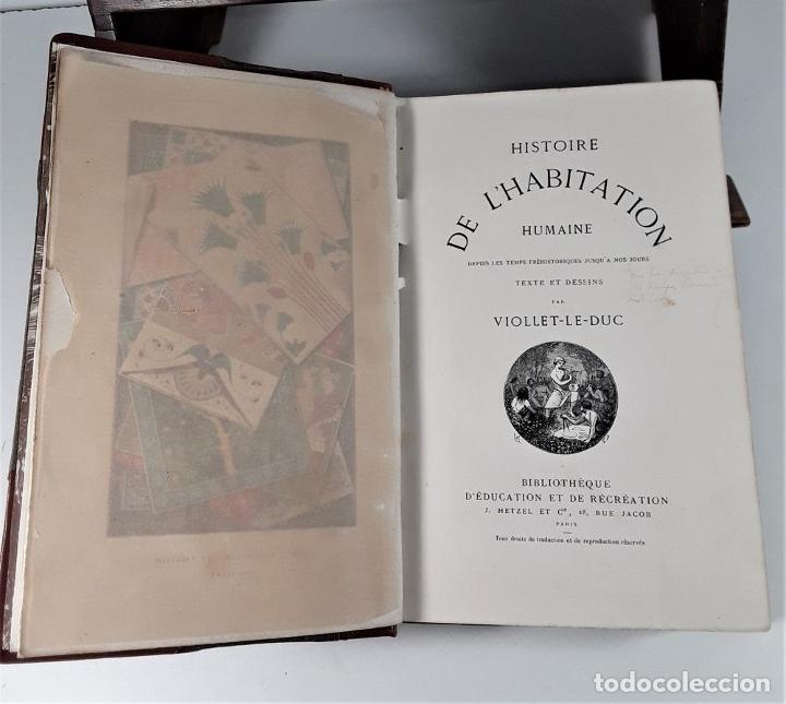 Libros antiguos: HISTOIRE DE LHABITATION HUMAINE. V. DUC. BIBLI. J. HETZEL Y CIE. PARÍS. S/F. - Foto 4 - 175981614