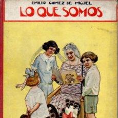 Libros antiguos: EMILIO GÓMEZ DE MIGUEL : LO QUE SOMOS - LA MÁQUINA DEL CUERPO HUMANO (SOPENA, 1924). Lote 175992875
