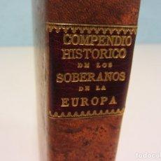 Libros antiguos: COMPENDIO HISTÓRICO, GEOGRÁFICO Y GENEALÓGICO DE LOS SOBERANOS DE LA EUROPA... 1764.. Lote 175995042