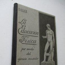 Libros antiguos: H. GULICK, LA EDUCACIÓN FÍSICA POR MEDIO DEL EJERCICIO MUSCULAR-1918-MANUEL MARÍN, EDITOR-BAR.. Lote 176007655