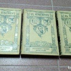 Libros antiguos: HISTORIA DEL RENACIMIENTO. 3 TOMOS. 1916. Lote 176028935