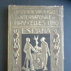 Libros antiguos: AÑO 1910. EXPOSICIÓN UNIVERSAL INTERNACIONAL EN BRUSELAS. ESPAÑA. CATÁLOGO ILUSTRADO. . Lote 176086738