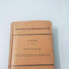 Libros antiguos: MONNAIE MEDAILLES ET BIJOUX. A. RICHE. PARÍS, 1889. ED. J. - B. BAILLIERE ET FILS.. Lote 176172652