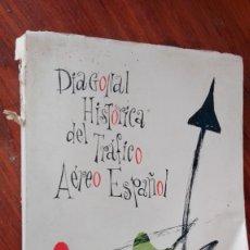 Libros antiguos: CÉSAR GÓMEZ LUCIA: DIAGONAL HISTORICA DEL TRÁFICO AÉREO ESPAÑOL. MADRID,1964 AUTOBIOGRAFIADO. Lote 176175464