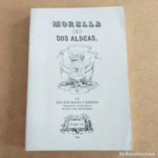Libros antiguos: MORELLA Y SUS ALDEAS. TOMO 4. JOSÉ SEGURA BARREDA.. Lote 176201004