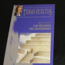 Libros antiguos: LIBRO LOS PELIGROS DEL ESOTERISMO. MANUEL CARBALLAL. OUIJA, PSICOFONIAS, CONTACTO OVNI, MEDIUMNIDAD. Lote 176213455