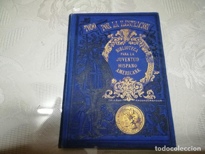 PRECIOSO LIBRO NOCIONES DE HISTORIA DE ESPAÑA ESCRITA POR SATURNINO CALLEJA AÑO 1887 ILUSTRADO (Libros Antiguos, Raros y Curiosos - Historia - Otros)