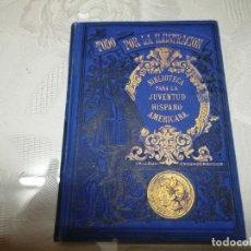 Libros antiguos: PRECIOSO LIBRO NOCIONES DE HISTORIA DE ESPAÑA ESCRITA POR SATURNINO CALLEJA AÑO 1887 ILUSTRADO . Lote 176224789